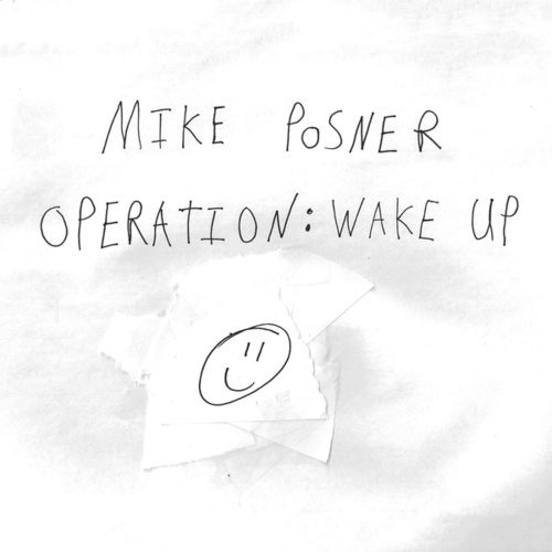 Operation: Wake Up de Mike Posner