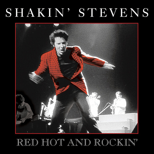 Red Hot and Rockin' de Shakin' Stevens