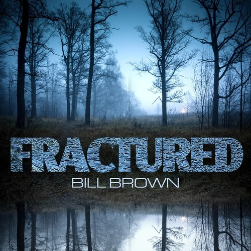 Fractured by Bill Brown