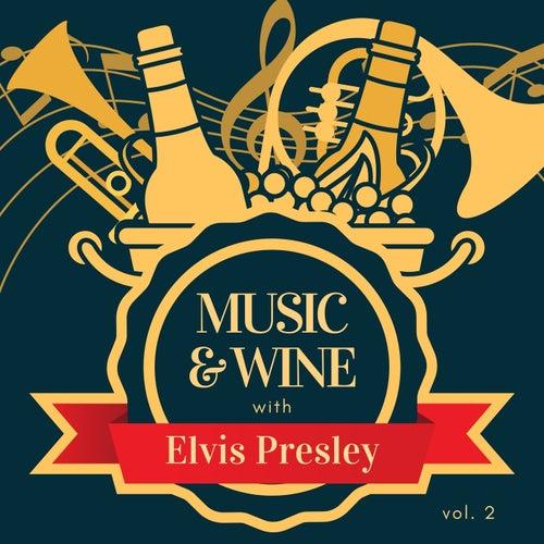 Music & Wine with Elvis Presley, Vol. 2 de Elvis Presley
