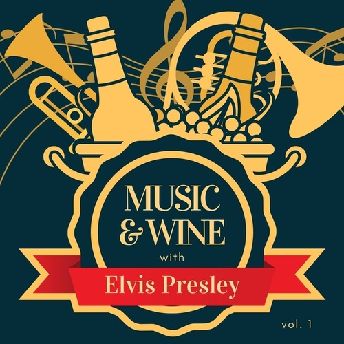 Music & Wine with Elvis Presley, Vol. 1 di Elvis Presley