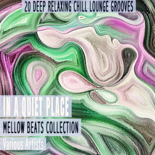 In a Quiet Place - Mellow Beats Collection by Various Artists