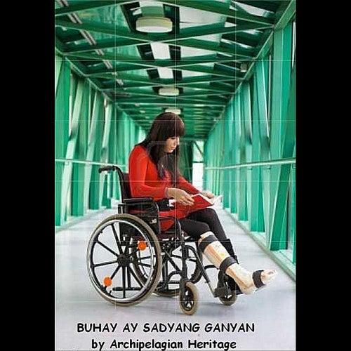 Buhay Ay Sadyang Ganyan by Archipelagian Heritage