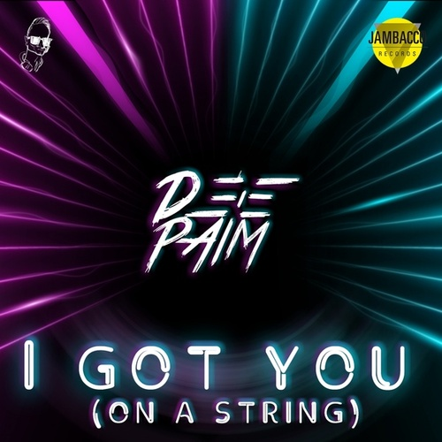 I Got You (On a String) by Deep Aim