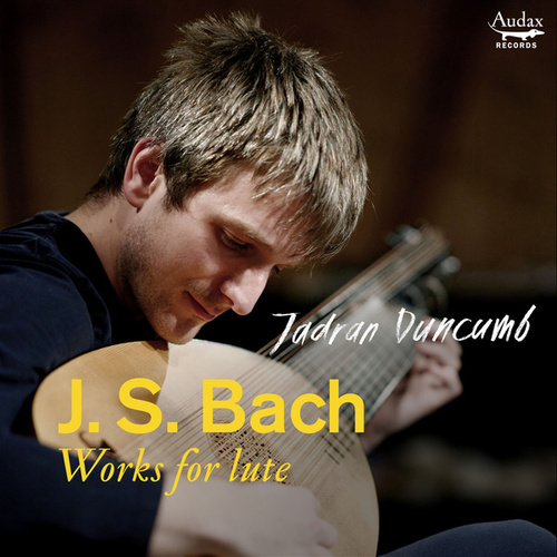 Bach: Works for lute by Jadran Duncumb