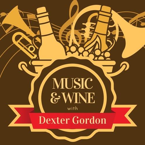Music & Wine with Dexter Gordon by Dexter Gordon