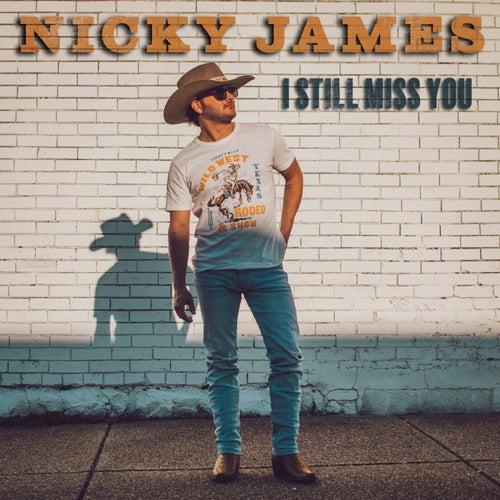 I Still Miss You by Nicky James
