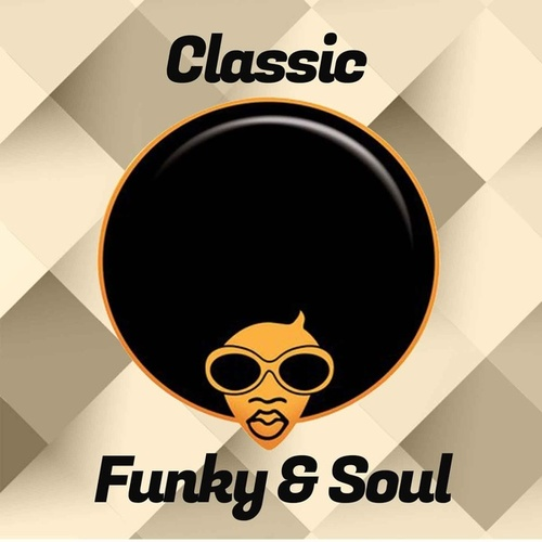 Classic Funky & Soul de Chaka Khan, Sister Sledge, Mark Morrison, The Real Thing, The Foundations, Chic, Shalamar, Salt´N´Pepa, All Saints, Tevin Campbell
