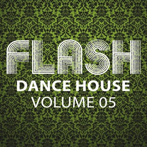 Flash Dance House, Vol. 5 by De Bos, Son Of A Cheeky Boy, Atomic Coxinelle, Juan V, Dynamic Dual