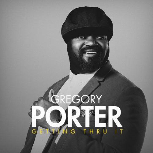 Getting Thru It von Gregory Porter