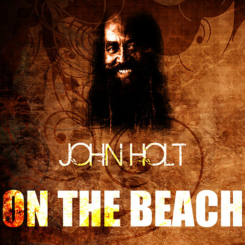 On The Beach by John Holt
