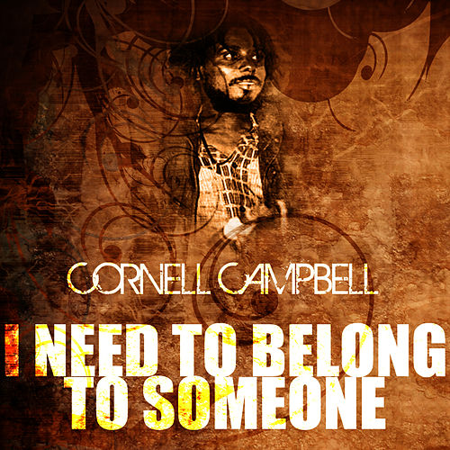 I Need To Belong To Someone de Cornell Campbell