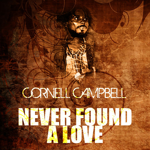 Never Found A Love de Cornell Campbell