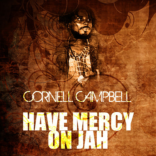 Have Mercy On Jah de Cornell Campbell