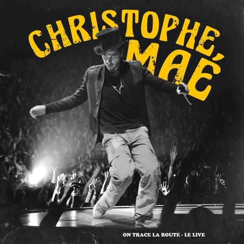 On Trace La Route - Le Live by Christophe Maé