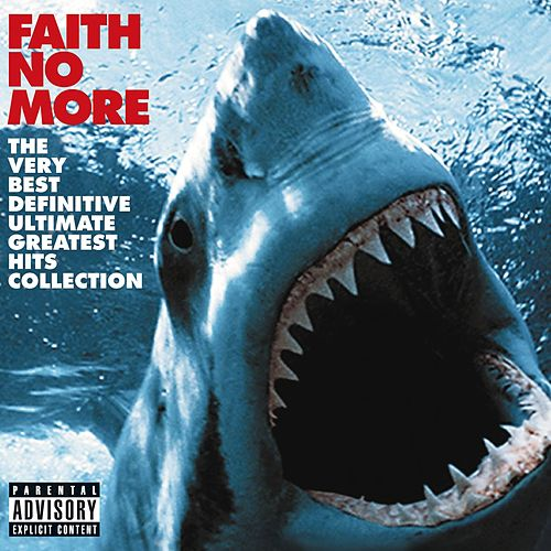 The Very Best Definitive Ultimate Greatest Hits Collection von Faith No More