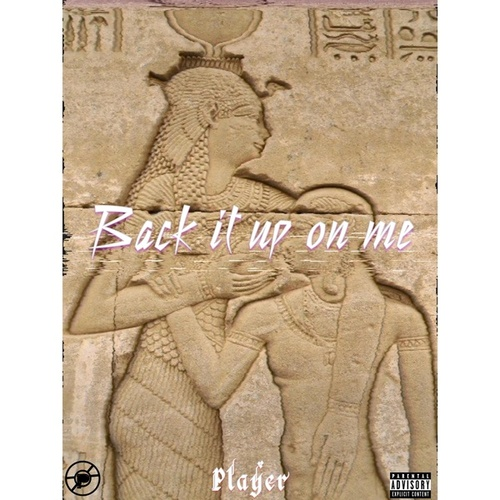 Back It UP On Me by Player