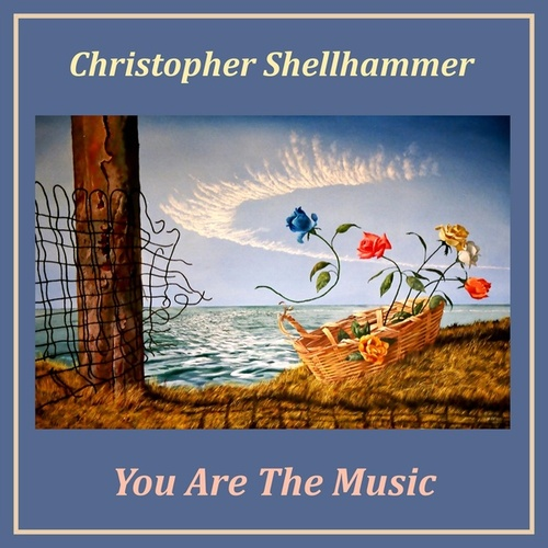 You Are The Music by Christopher Shellhammer