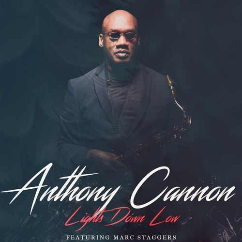 Lights Down Low by Anthony Cannon