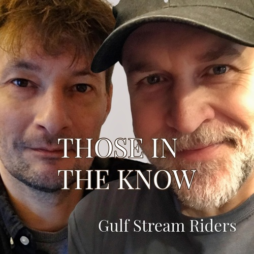 Those in the Know by Gulf Stream Riders
