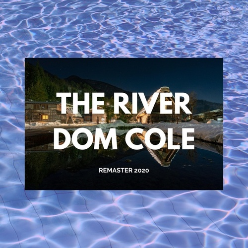 The River (Remastered) von Dom Cole