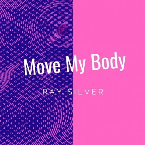 Move My Body de Ray Silver