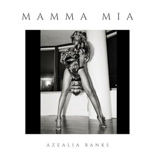 Mamma Mia by Azealia Banks