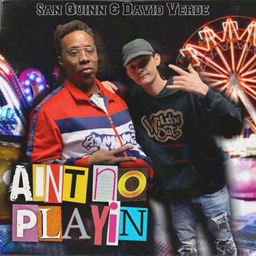 Aint No Playin by San Quinn