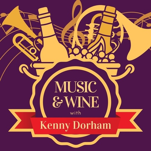 Music & Wine with Kenny Dorham by Kenny Dorham
