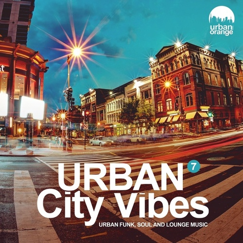 Urban City Vibes 7: Urban Funk, Soul & Lounge Music de Various Artists