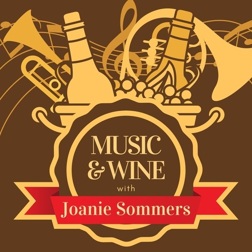 Music & Wine with Joanie Sommers by Joanie Sommers