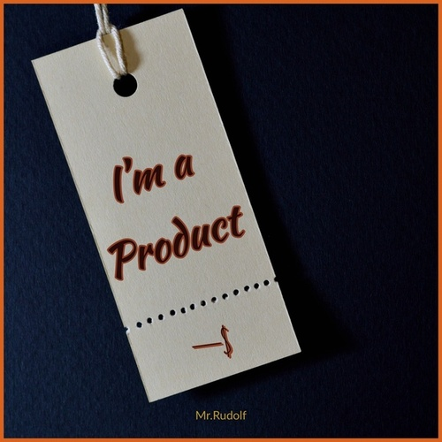 I'm a product von Mr Rudolf