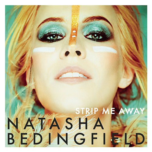 Strip Me Away von Natasha Bedingfield