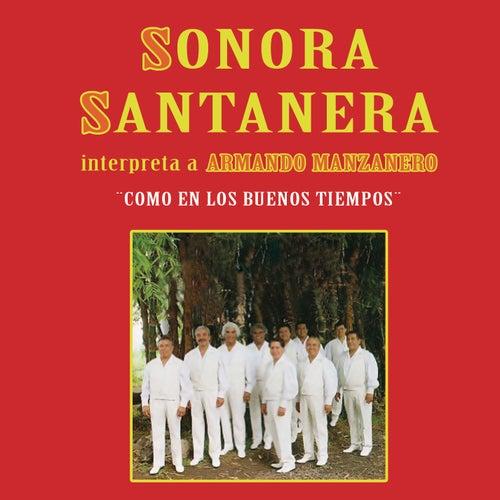 'Como En Los Buenos Tiempos' Sonora Santanera Interpreta...A Armando Manzanero de La Sonora Santanera