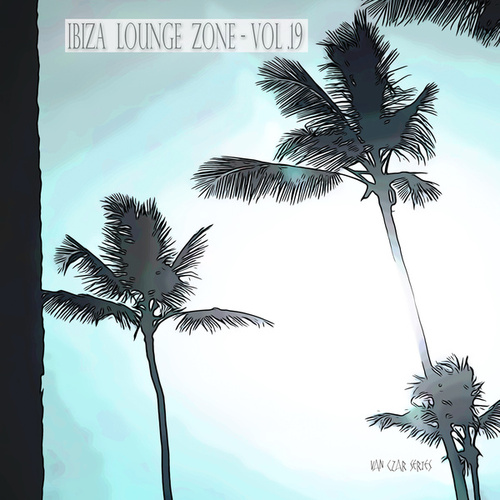 Ibiza Lounge Zone, Vol. 19 von Various Artists