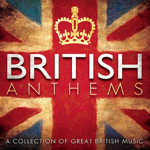 British Anthems by Various Artists