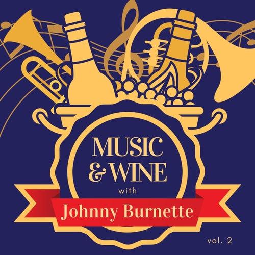 Music & Wine with Johnny Burnette, Vol. 2 by Johnny Burnette