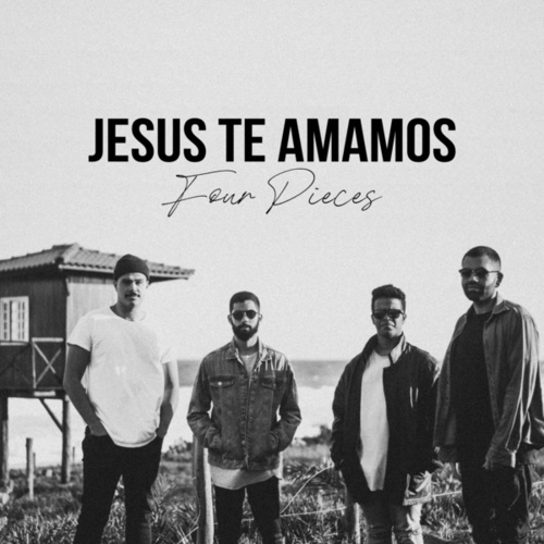 Jesus Te Amamos by Four Pieces