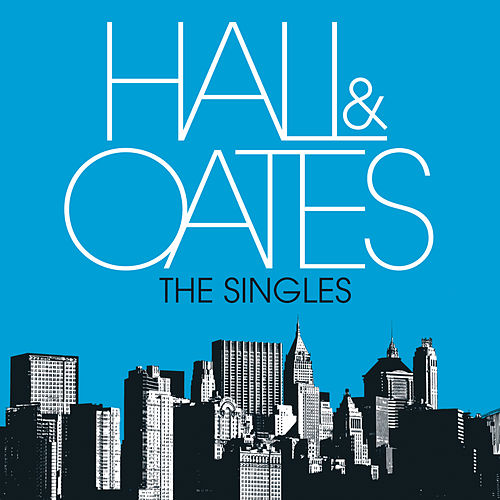 The Singles de Daryl Hall & John Oates
