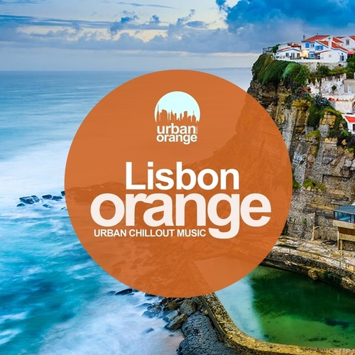 Lisbon Orange: Urban Chillout Music by Various Artists