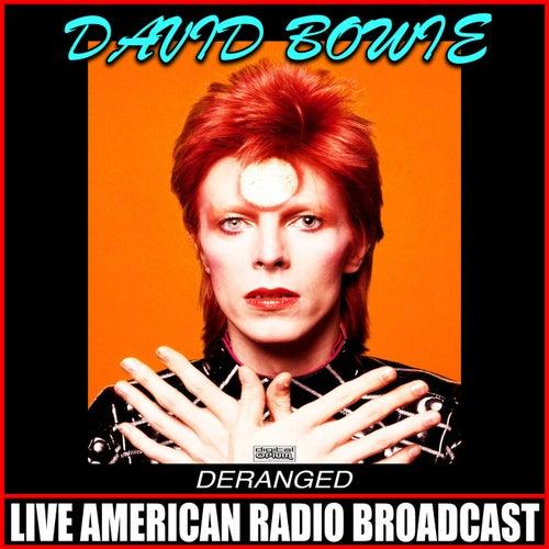Deranged (Live) by David Bowie