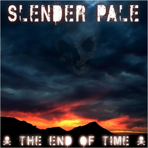 The End Of Time by Slender Pale