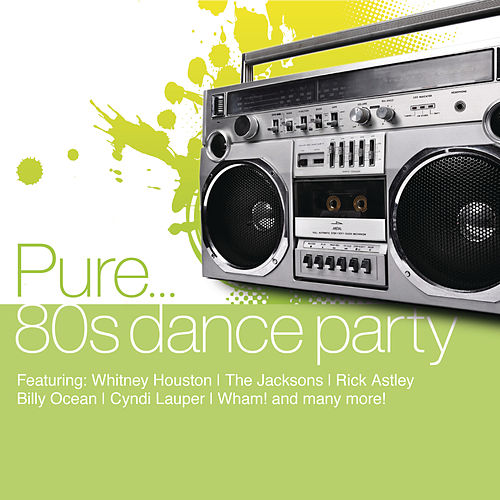 Pure... 80's Dance Party by Various Artists
