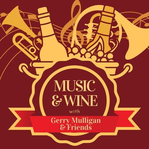 Music & Wine with Gerry Mulligan and Friends von Gerry Mulligan and Friends