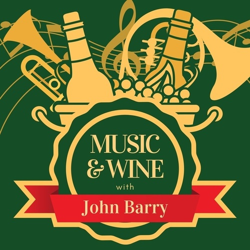 Music & Wine with John Barry by John Barry