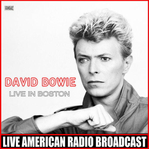 Live In Boston (Live) by David Bowie