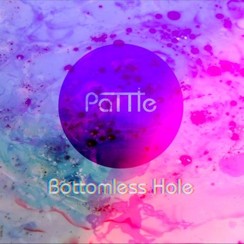 Bottomless Hole von Pattie
