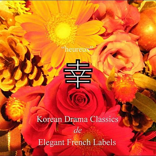 Korean Drama Classics de French Elegant Labels von Various Artists
