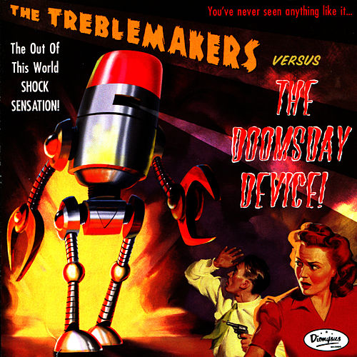 The Treblemakers VS. The Doomsday Device by The Treblemakers