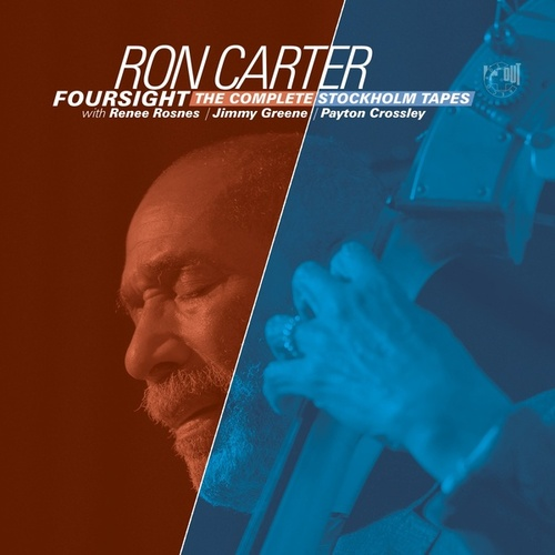 Foursight - The Complete Stockholm Tapes by Ron Carter